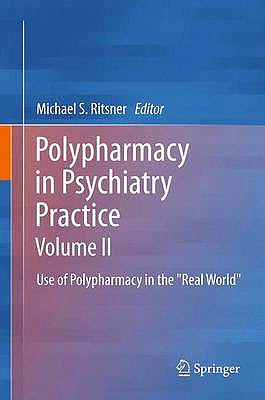 Portada del libro 9789400757981 Polypharmacy in Psychiatry Practice, Vol. Ii: Use of Polypharmacy in the Real World