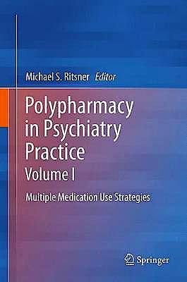 Portada del libro 9789400758049 Polypharmacy in Psychiatry Practice, Vol. I: Multiple Medication Use Strategies