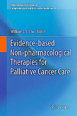 Portada del libro 9789400758322 Evidence-Based Non-Pharmacological Therapies for Palliative Cancer Care (Evidence-Based Anticancer Complementary and Alternative Medicine, Vol. 4)