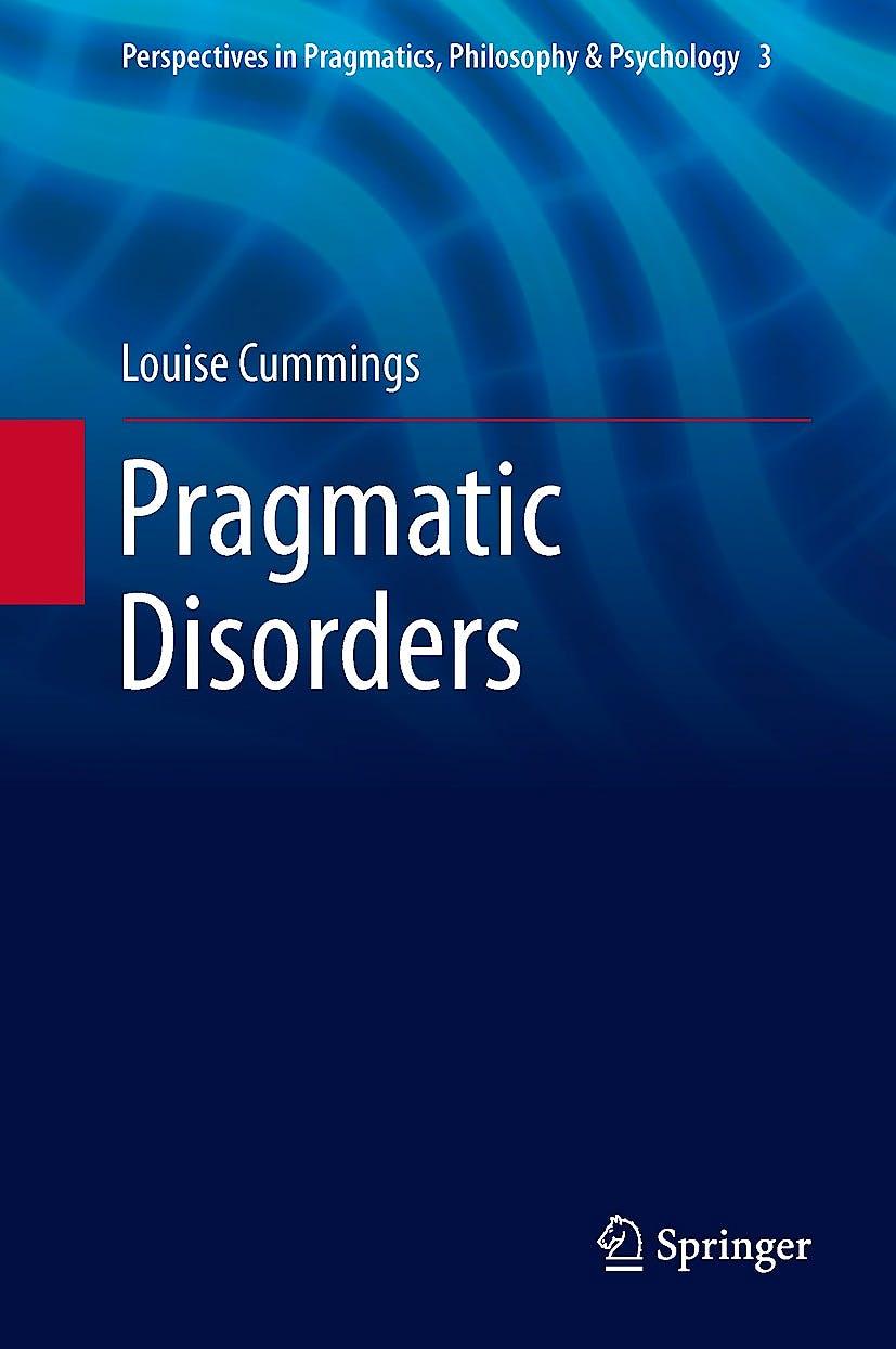 Portada del libro 9789400779532 Pragmatic Disorders (Perspectives in Pragmatics, Philosophy & Psychology, Vol. 3)
