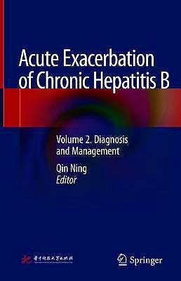 Portada del libro 9789402416015 Acute Exacerbation of Chronic Hepatitis B, Vol. 2: Diagnosis and Management