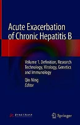 Portada del libro 9789402416046 Acute Exacerbation of Chronic Hepatitis B, Vol. 1: Definition, Research Technology, Virology, Genetics and Immunology
