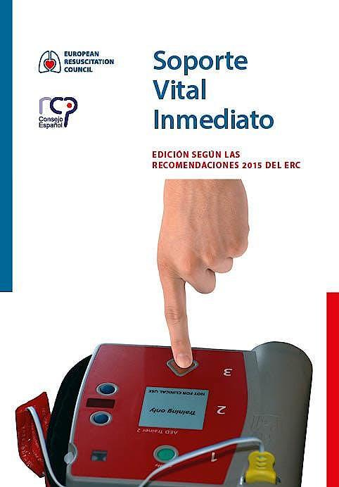 Portada del libro 9789492543066 Soporte Vital Inmediato. Edición según las Recomendaciones 2015 del ERC