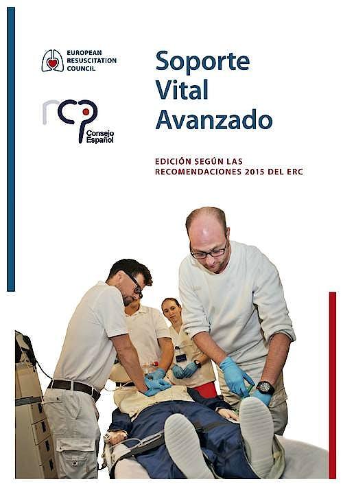 Portada del libro 9789492543226 Soporte Vital Avanzado. Edición según las Recomendaciones 2015 del ERC