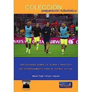 Portada del libro 9789494940856 Reflexiones sobre la Teoría y Práctica del Entrenamiento para el Fútbol Actual