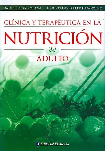Portada del libro 9789500201391 Clinica y Terapeutica en la Nutricion del Adulto