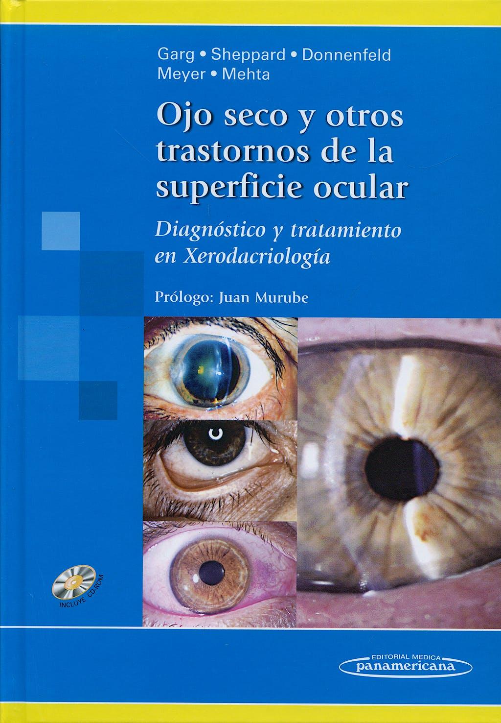 Portada del libro 9789500600880 Ojo Seco y Otros Trastornos de la Superficie Ocular. Diagnóstico y Tratamiento en Xerodacriología + CD