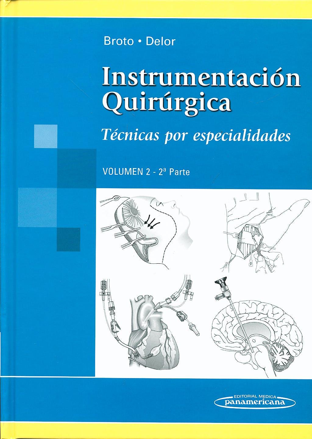 Portada del libro 9789500602372 Instrumentacion Quirurgica, Vol. 2, 2ª Parte. Tecnicas por Especialidades