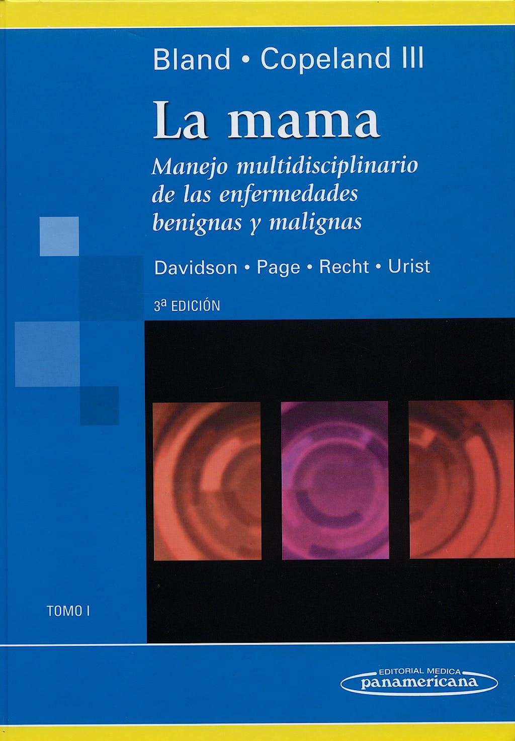 Portada del libro 9789500602518 La Mama. Manejo Multidisciplinario de las Enfermedades, Tomo I