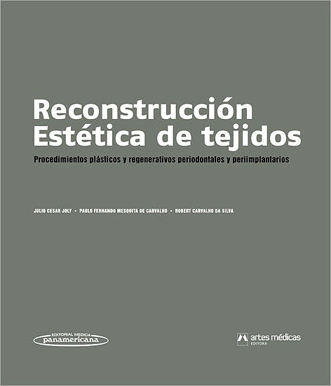 Portada del libro 9789500602747 Reconstrucción Estética de Tejidos. Procedimientos Plásticos y Regenerativos Periodontales y Periimplantarios