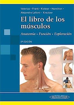 Portada del libro 9789500602884 El Libro de los Músculos. Anatomía, Función, Exploración