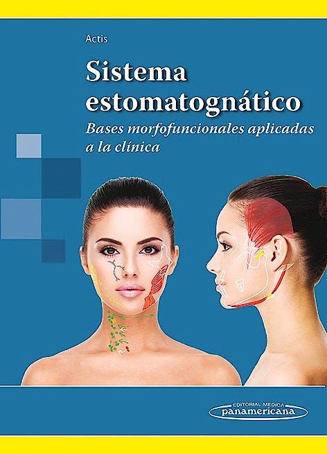 Portada del libro 9789500603034 Sistema Estomatognatico. Bases Morfofuncionales para la Resolucion de Casos Clinicos