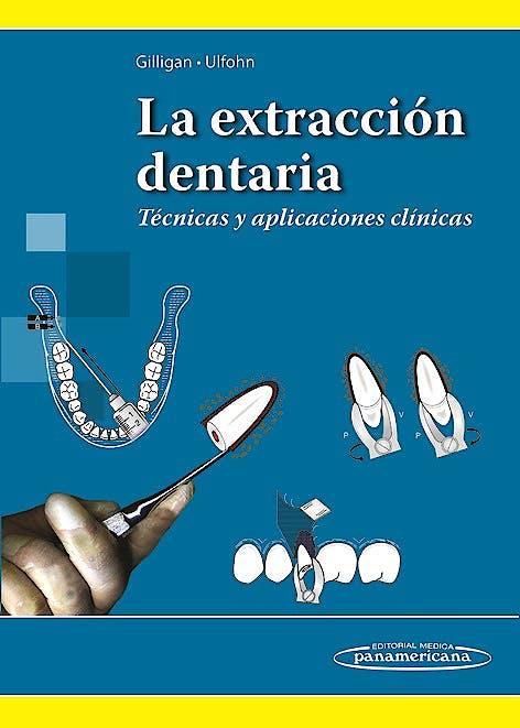 Portada del libro 9789500603140 La Extracción Dentaria. Técnicas y Aplicaciones Clínicas