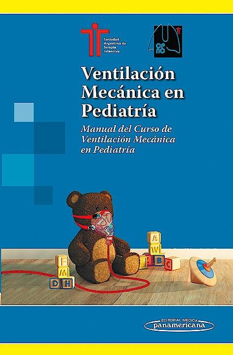 Portada del libro 9789500604031 Ventilación Mecánica en Pediatría. Manual del Curso de Ventilación Mecánica en Pediatría
