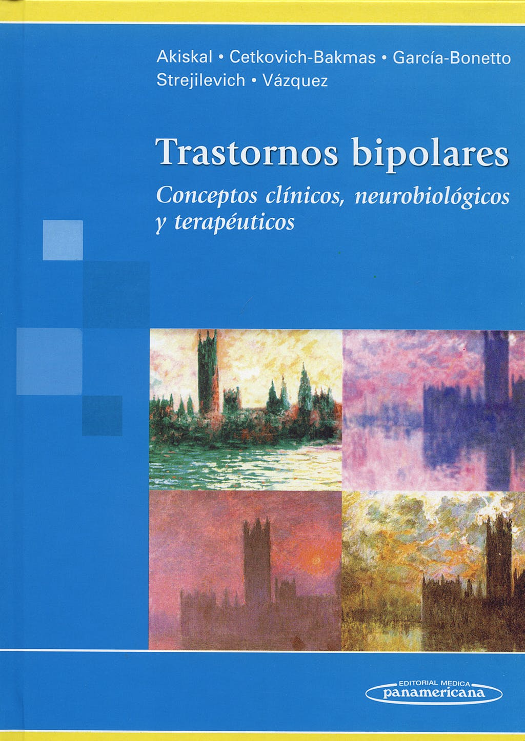 Portada del libro 9789500604482 Trastornos Bipolares. Conceptos Clinicos, Neurobiologicos y Terapeuticos