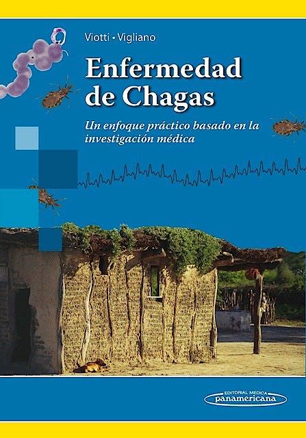 Portada del libro 9789500605571 Enfermedad de Chagas. un Enfoque Practico Basado en la Investigacion Medica