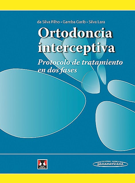 Portada del libro 9789500605588 Ortodoncia Interceptiva. Protocolo de Tratamiento en Dos Fases