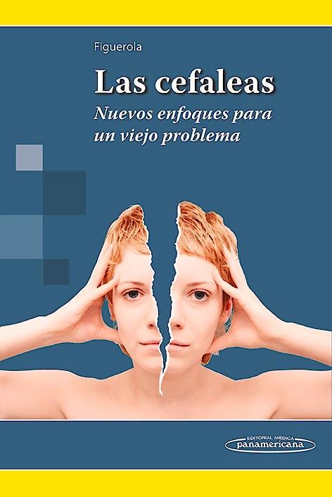 Portada del libro 9789500605885 Las Cefaleas. Nuevos Enfoques para un Viejo Problema