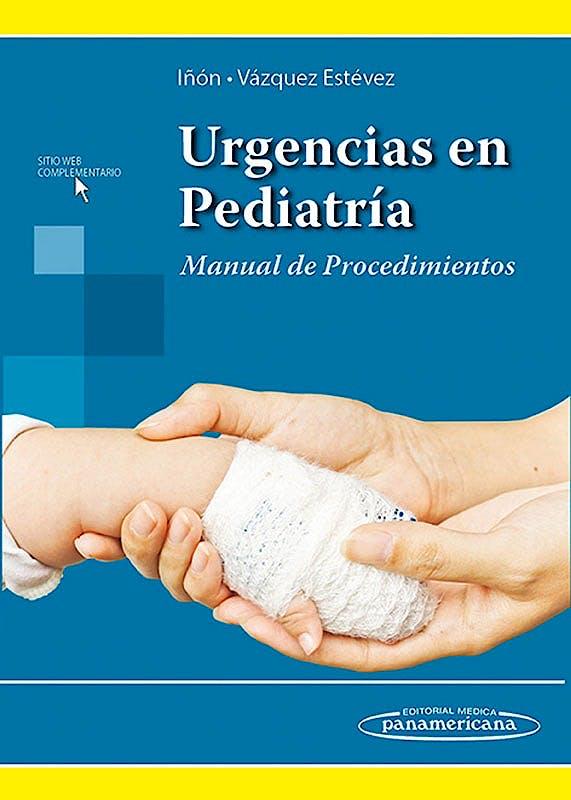 Portada del libro 9789500606363 Urgencias en Pediatría. Manual de Procedimientos