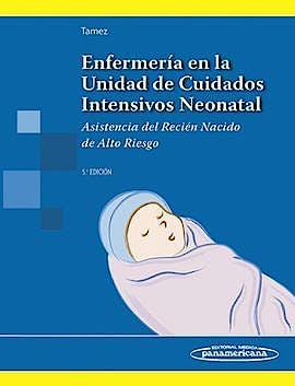 Portada del libro 9789500606745 Enfermería en la Unidad de Cuidados Intensivos Neonatal. Asistencia del Recién Nacido de Alto Riesgo