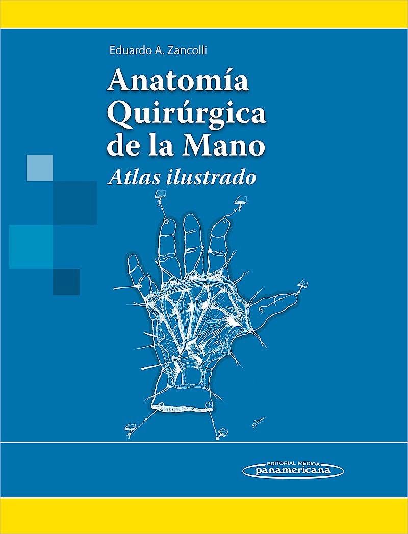 Portada del libro 9789500607032 Anatomía Quirúrgica de la Mano. Atlas Ilustrado