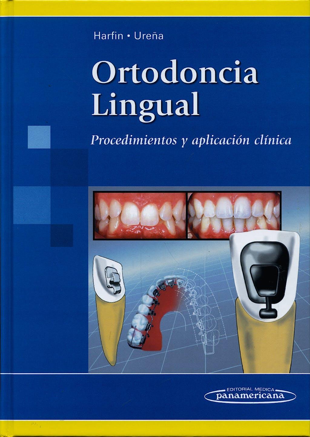 Portada del libro 9789500682626 Ortodoncia Lingual. Procedimientos y Aplicación Clínica