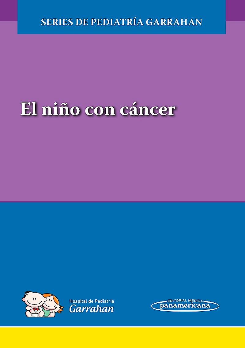 Portada del libro 9789500695480 El Niño con Cáncer (Series de Pediatría Garrahan)