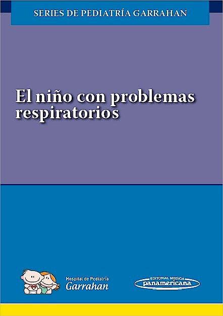 Portada del libro 9789500695596 El Niño con Problemas Respiratorios (Series de Pediatría Garrahan)