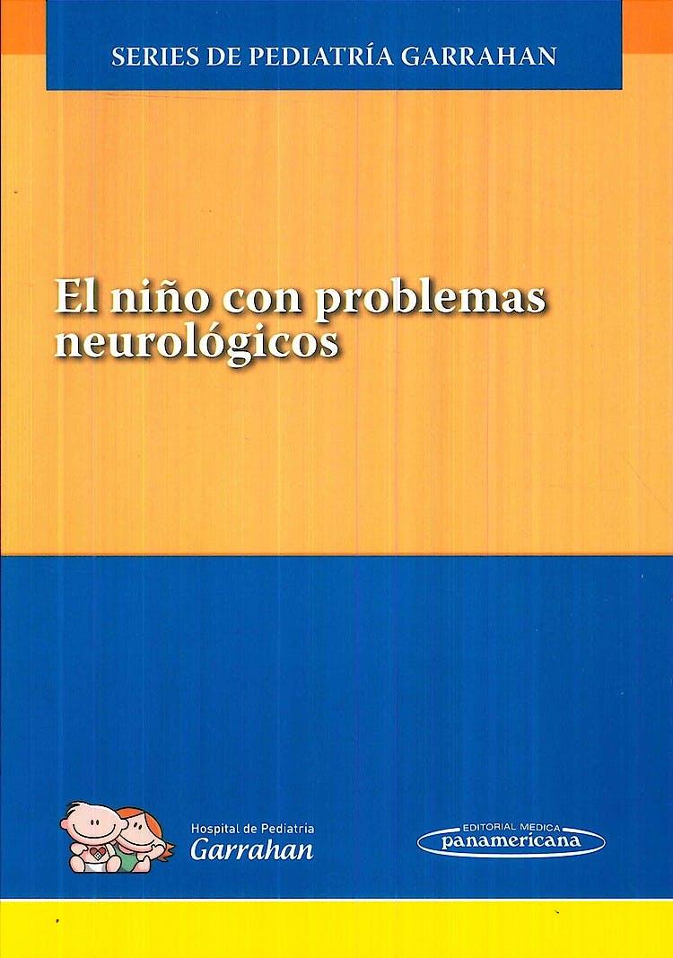 Portada del libro 9789500695640 El Niño con Problemas Neurológicos (Series de Pediatría Garrahan)