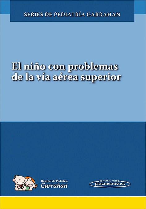 Portada del libro 9789500695718 El Niño con Problemas de la Vía Aérea Superior (Series de Pediatría Garrahan)