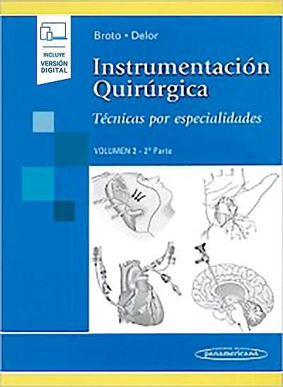 Portada del libro 9789500695985 Instrumentación Quirúrgica, Vol. 2, 2ª Parte. Técnicas por Especialidades (Incluye Versión Digital)
