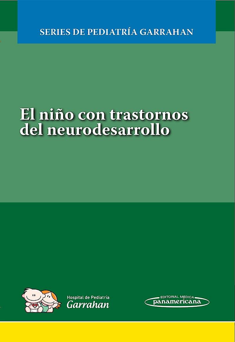 Portada del libro 9789500696142 El Niño con Trastornos del Neurodesarrollo (Series de Pediatría Garrahan)
