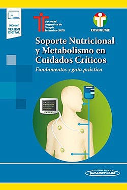 Portada del libro 9789500696470 Soporte Nutricional y Metabolismo en Cuidados Críticos. Fundamentos y Guía Práctica (Incluye Versión Electrónica)