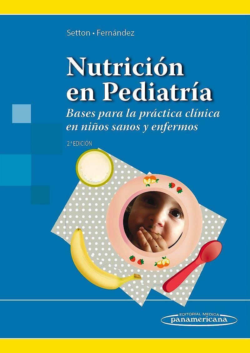 Portada del libro 9789500696524 Nutrición en Pediatría. Bases para la Práctica Clínica en Niños Sanos y Enfermos