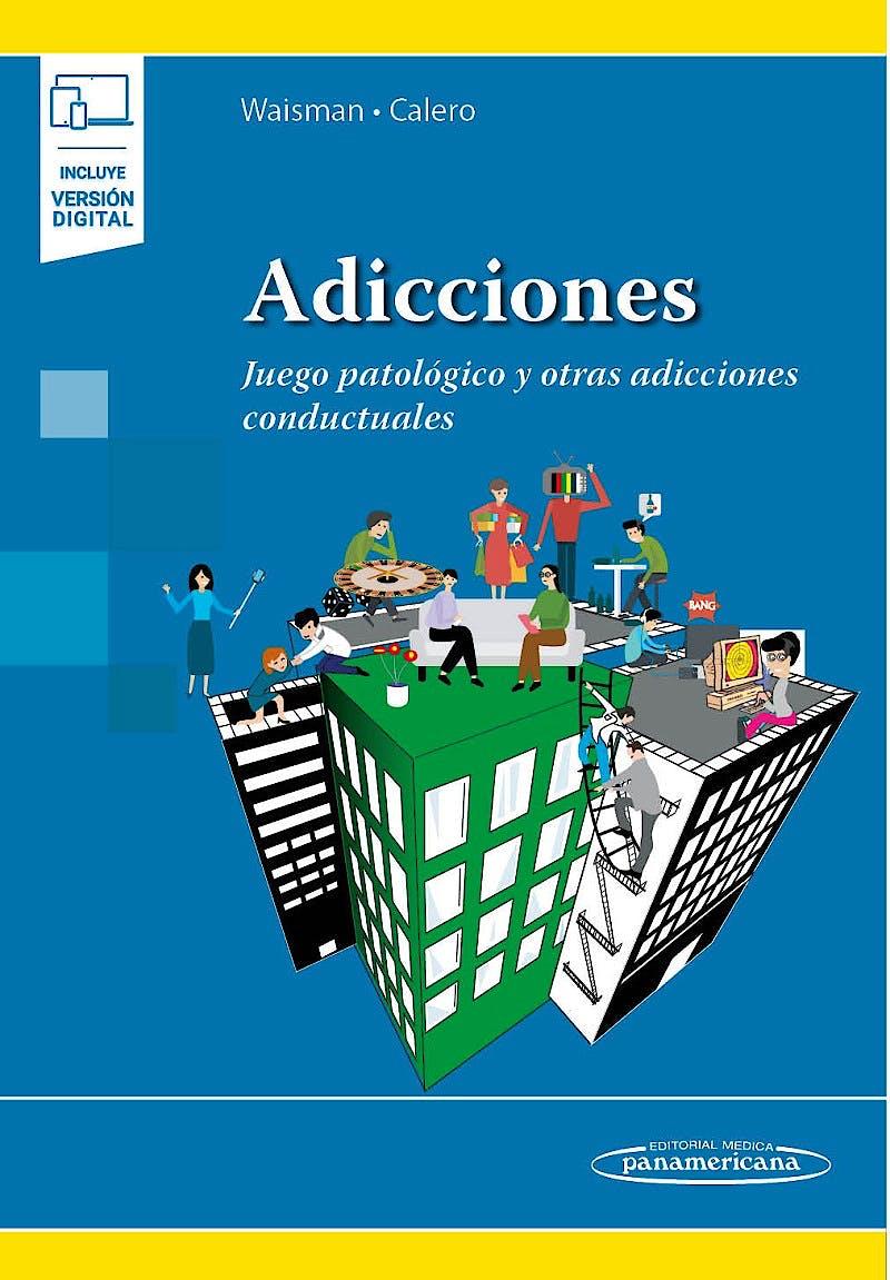 Portada del libro 9789500696548 Adicciones. Juego Patológico y Otras Adicciones Conductuales