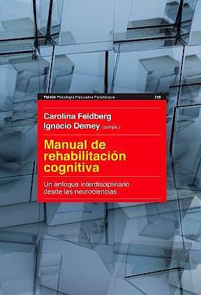 Portada del libro 9789501202922 Manual de Rehabilitación Cognitiva. Un Enfoque Interdisciplinario desde las Neurociencias