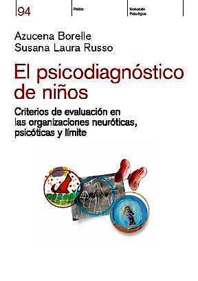 Portada del libro 9789501260953 El Psicodiagnostico de Niños. Criterios de Evaluacion en las Organizaciones Neuroticas, Psicoticas y Limite