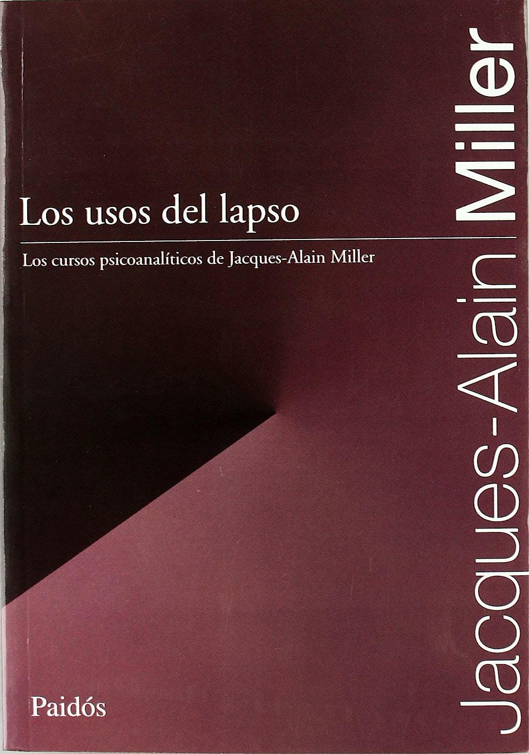 Portada del libro 9789501288551 Los Usos del Lapso. los Cursos Psicoanaliticos de Jacques-Alain Miller