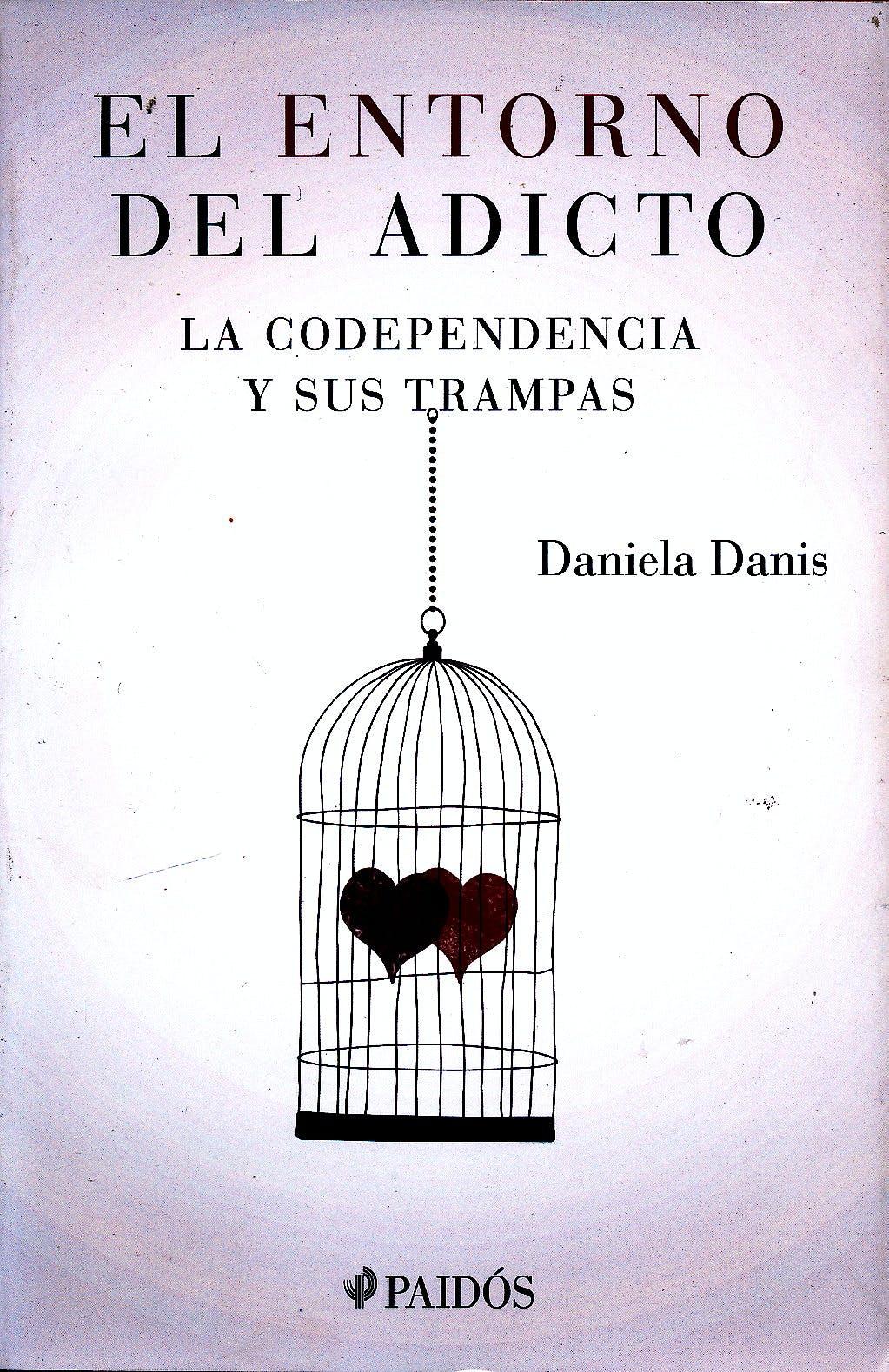 Portada del libro 9789501293258 El Entorno del Adicto. La Codependencia y sus Trampas
