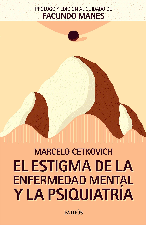 Portada del libro 9789501297171 El Estigma de la Enfermedad Mental y la Psiquiatría