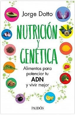 Portada del libro 9789501298147 Nutrición y Genética. Alimentos para Potenciar tu ADN y Vivir Mejor