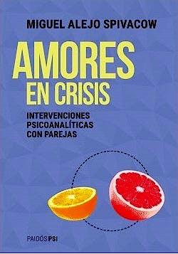 Portada del libro 9789501298871 Amores en Crisis. Intervenciones Psicoanalíticas con Parejas