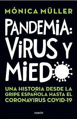 Portada del libro 9789501299229 Pandemia, Virus y Miedo. Una Historia desde la Gripe Española Hasta el Coronavirus Covid 19