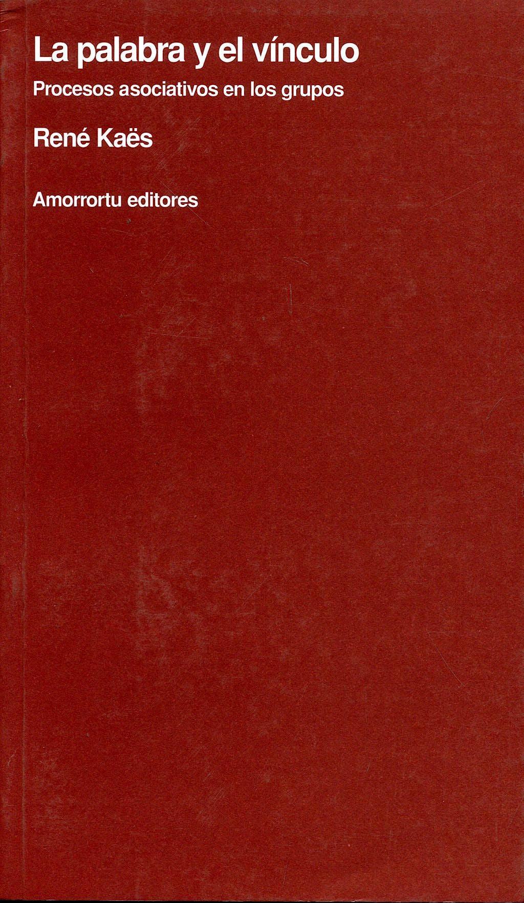 Portada del libro 9789505181094 La Palabra y el Vinculo. Procesos Asociativos en los Grupos