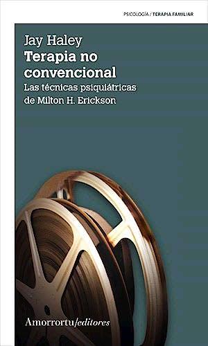 Portada del libro 9789505181650 Terapia no Convencional. Las Técnicas Psiquiátricas de Milton Erickson