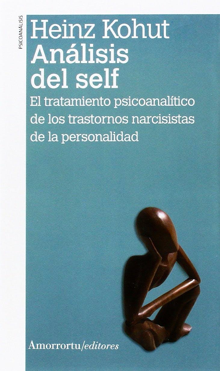 Portada del libro 9789505182534 Analisis del Self. el Tratamiento Psicoanalítico de los Trastornos Narcisistas de la Personalidad