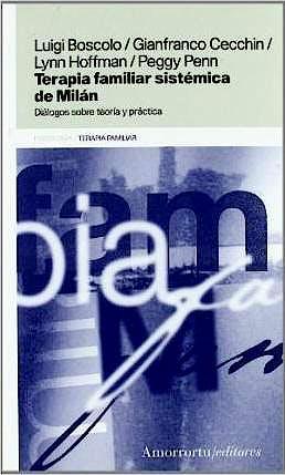 Portada del libro 9789505185078 Terapia Familiar Sistémica de Milán. Diálogos sobre Teoría y Práctica