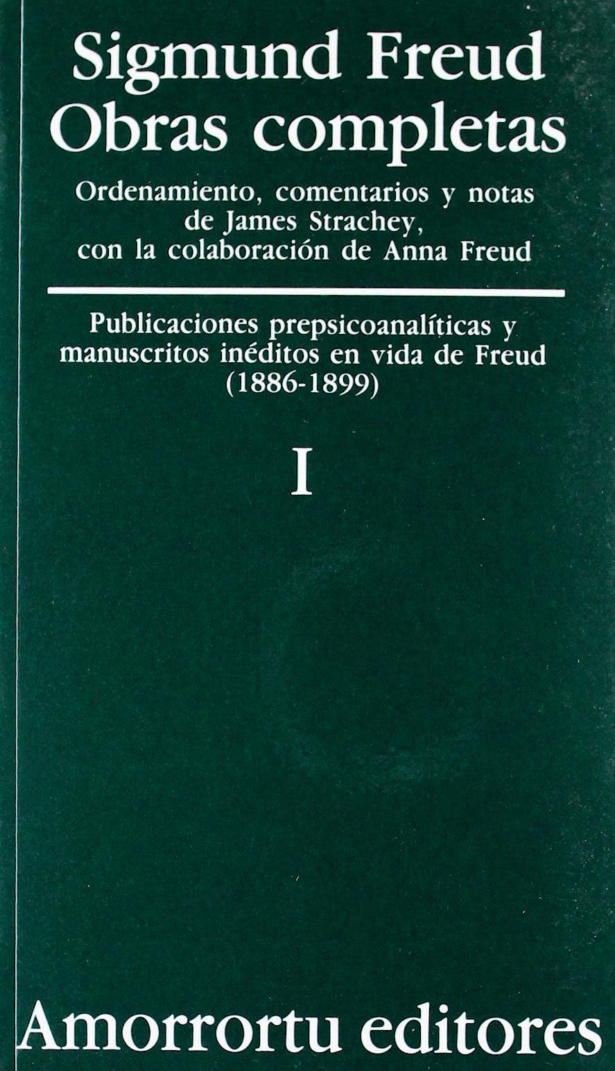 Portada del libro 9789505185771 Obras Completas, Vol. I: Publicaciones Prepsicoanalíticas y Manuscritos Inéditos en Vida de Freud (1886-1899)