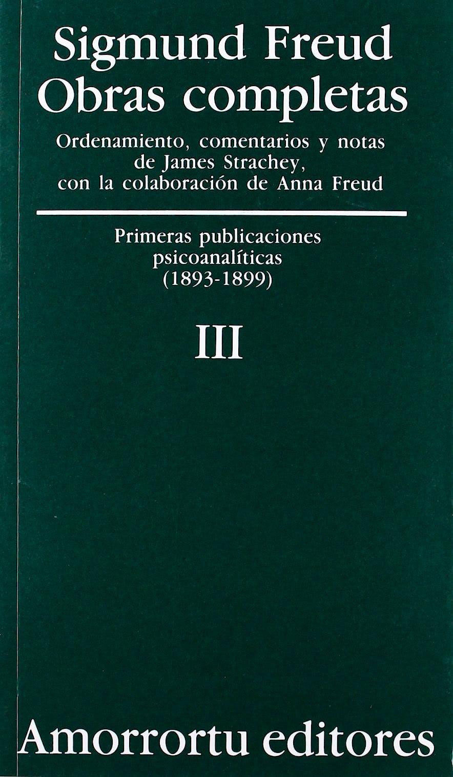 Portada del libro 9789505185795 Obras Completas, Vol. III: Primeras Publicaciones Psicoanalíticas (1893-1899)
