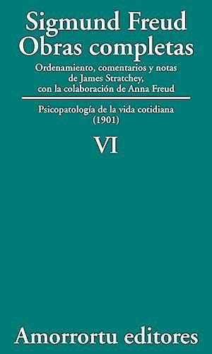 Portada del libro 9789505185825 Obras Completas, Vol. VI: Psicopatología de la Vida Cotidiana (1901)
